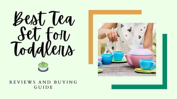 best tea set for toddlers