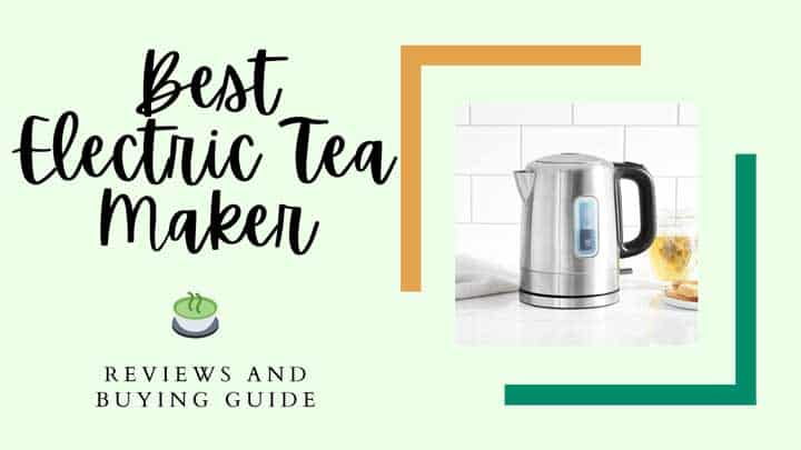 best electric tea maker