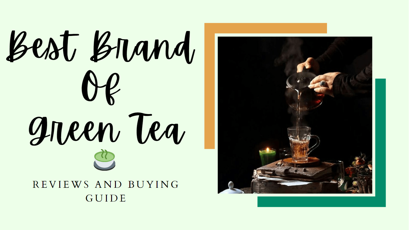BEST BRANDS OF GREEN TEA