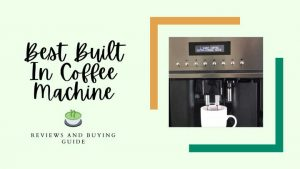 best built in coffee machine