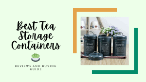 Best Tea Storage Containers
