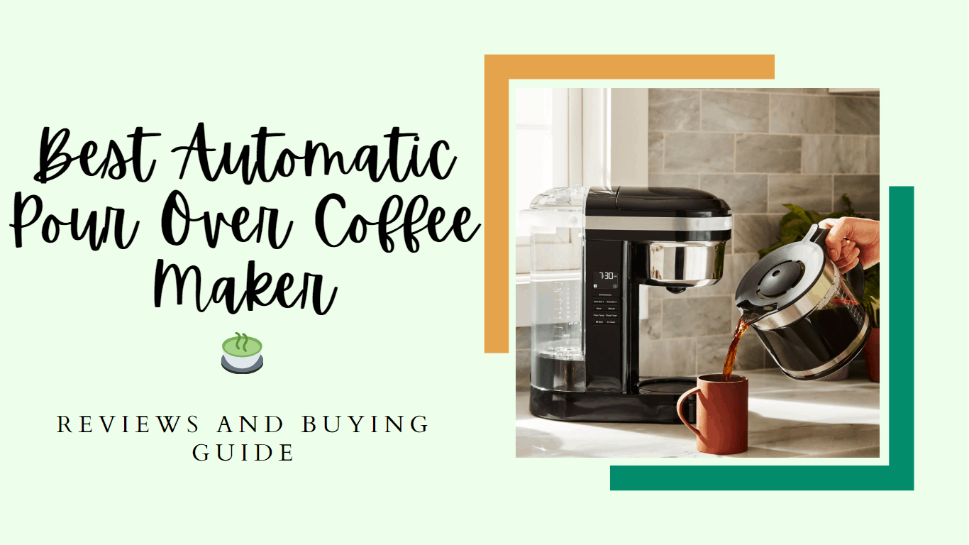Best Automatic Pour Over Coffee Maker