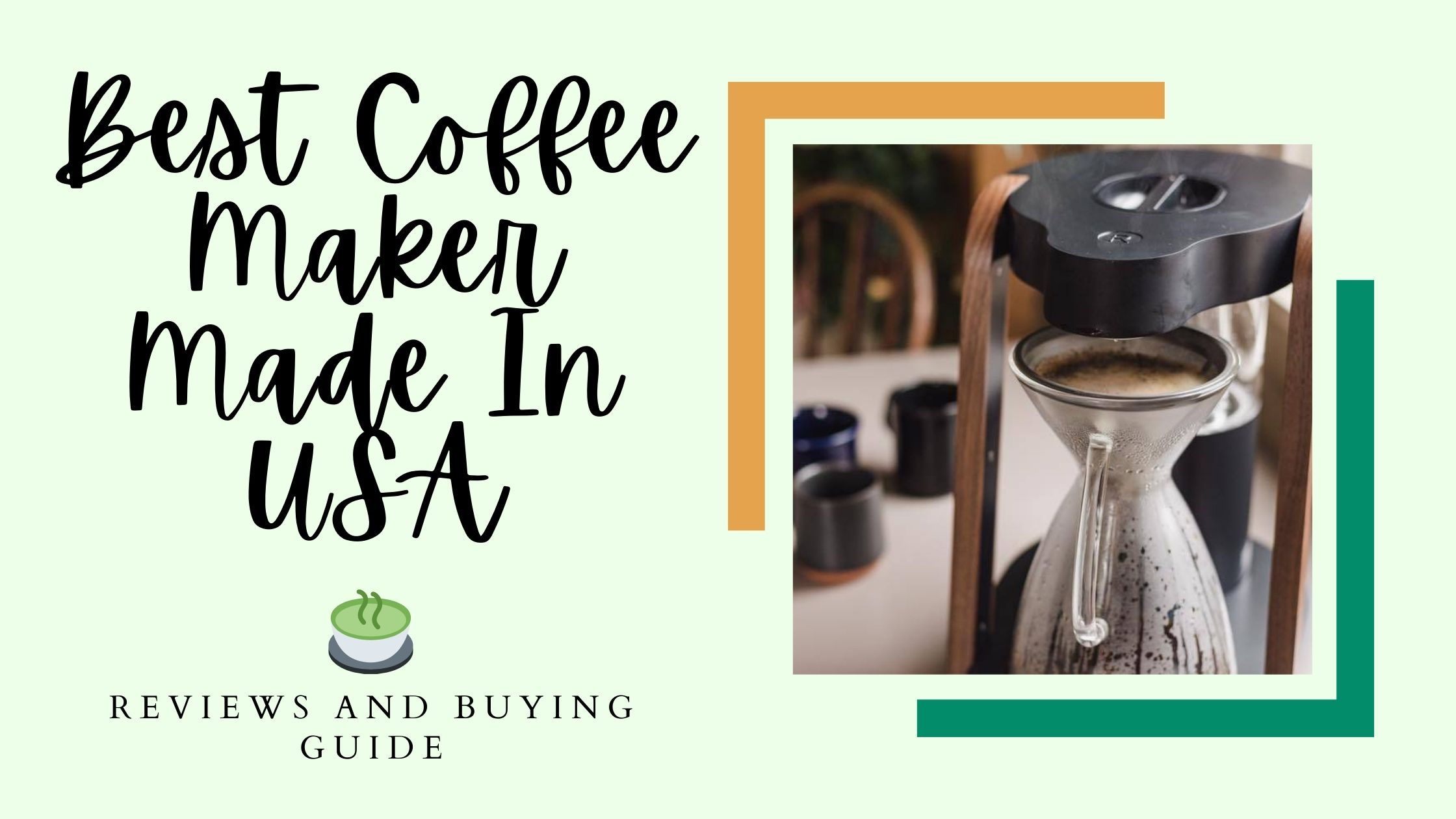 Best Coffee Maker Made In USA